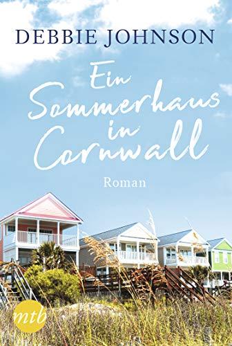 Ein Sommerhaus in Cornwall: Romantischer Urlaubsroman Johnson Farm