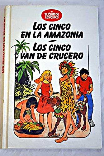 Los Cinco En La Amazonia - Los Cinco Van De Crucero