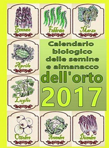 Calendario Delle Semine Pdf.Scaricare Calendario Biologico E Almanacco Delle Semine Nell