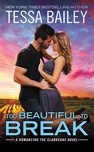 too-beautiful-to-break-romancing-the-clarksons-book-4-english-edition