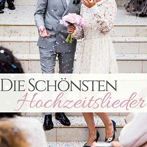Die Schönsten Hochzeitslieder - Sanfte Romantische Hintergrundmusik für eine Royale Hochzeit Atmosphäre