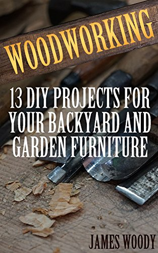 woodworking-13-diy-projects-for-your-backyard-and-garden-furniture-woodworking-books-woodworking-pro