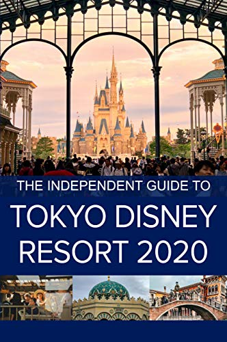 The Independent Guide to Tokyo Disney Resort (Japan) 2020 (English Edition)