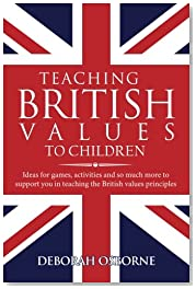 Teaching British Values To Children: Ideas for games, activities and so much more to support you in teaching the British values principles
