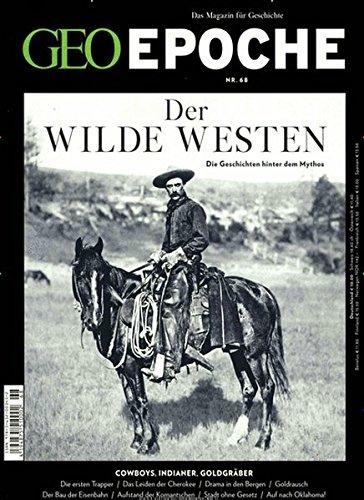 GEO Epoche / GEO Epoche 68/2014 - Der Wilde Westen