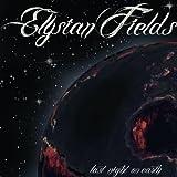 Songtexte von Elysian Fields - Last Night on Earth