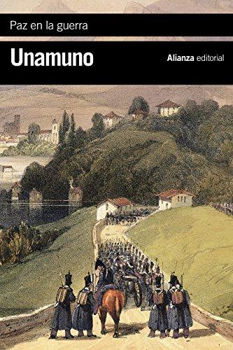 Paz en la guerra (El Libro De Bolsillo - Bibliotecas De Autor - Biblioteca Unamuno nº 3535) por Miguel de Unamuno
