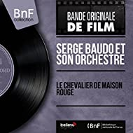 Le chevalier de maison rouge (Original Motion Picture Soundtrack, Mono Version)