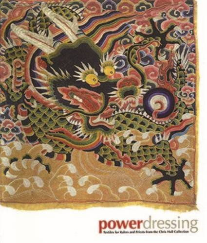 Power Dressing: Textiles for Rulers and Priests from the Chris Hall ()