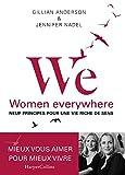 WE - Neuf principes pour une vie riche de sens: Women everywhere - Avec des exercices d'application pratique