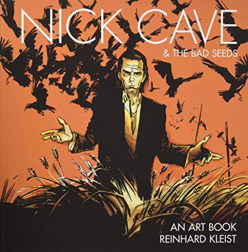 Nick Cave & the Bad Seeds: An Art Book par Reinhard Kleist