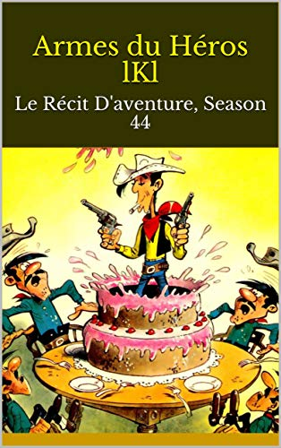 Livre en pdf gratuit Armes du Héros lKl: Le Récit D'aventure, Season 44