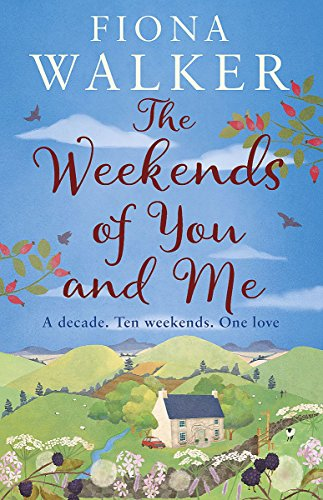 The Weekends of You and Me (Liebe Walker)