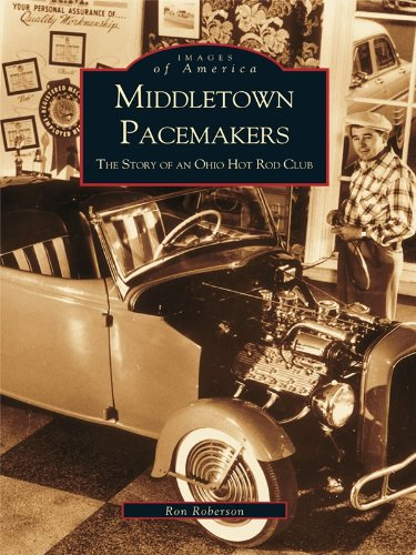 Middletown Pacemakers: The Story of an Ohio Hot Rod Club (Images of America) (English Edition)