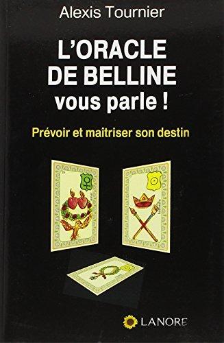 L'oracle de Belline vous parle ! par Alexis Tournier