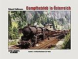 Dampfbetrieb in Österreich: Band 2:  Farbaufnahmen ab 1958