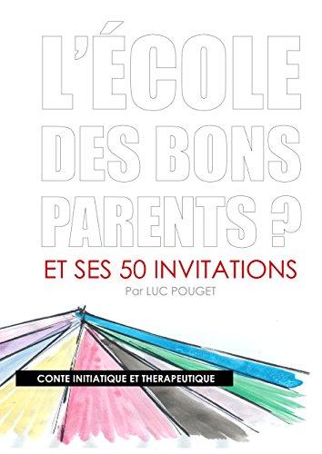 L Ecole des Bons Parents par Pouget Luc