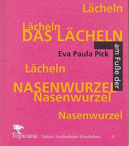 Eva Paula Pick: Das Lächeln am Fuße der Nasenwurzel (Topicana) - Paulas Pick