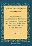 Telecharger Livres Reglement de L Association D Assurance Mutuelle Des Fabriques Des Dioceses de Quebec Des Trois Rivieres Et de Rimouski Classic Reprint (PDF,EPUB,MOBI) gratuits en Francaise