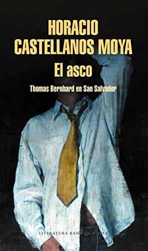 El asco: Thomas Bernhard en San Salvador (Literatura Random House)