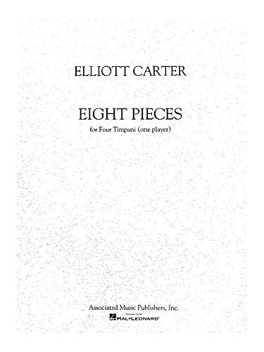 Elliott Carter: Eight Pieces For Four Timpani (One Player). Partitions pour Percussion
