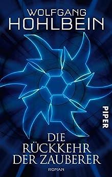 Die Rückkehr der Zauberer: Roman von [Hohlbein, Wolfgang]