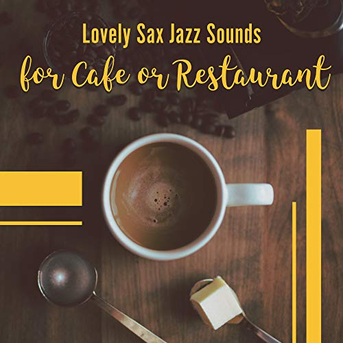 Lovely Sax Jazz Sounds for Cafe or Restaurant