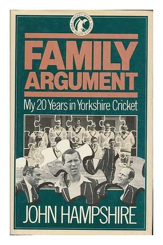 Family Argument: My Twenty Years in Yorkshire Cricket por John Hampshire