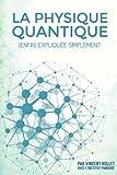 La Physique Quantique - (enfin) expliquée simplement