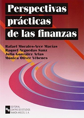 Perspectivas prácticas de las finanzas por Rafael;González Arias, Julio;Arguedas Sanz, Raquel;Oliver Yébenes, Mónica Morales-Arce Macías