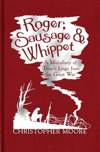 roger-sausage-and-whippet-a-miscellany-of-trench-lingo-from-the-great-war