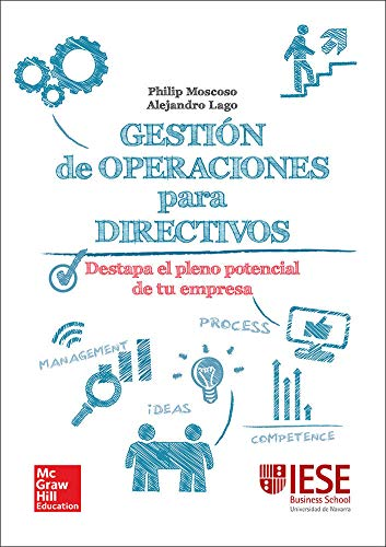 Gestion de operaciones para directivos: una guia practica.