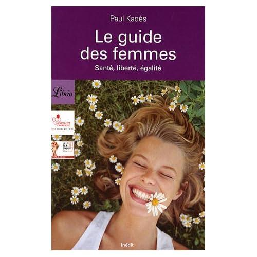 Le guide des femmes : Santé, liberté, égalité