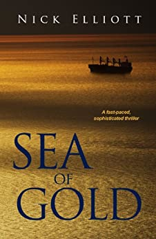 Sea of Gold (The Angus McKinnon Thrillers Book 1) by [Elliott, Nick]