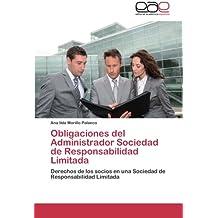 Obligaciones del Administrador Sociedad de Responsabilidad Limitada: Derechos de los socios en una Sociedad de Responsabilidad Limitada