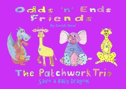 The Patchwork Trio Save a Baby Dragon (Odds 'n' Ends Friends, Band 2) -