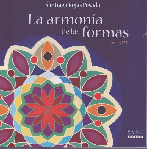 Descargar Libro La Armonia de las formas/ The Harmony of Shapes de Santiago Rojas Posada