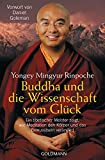 Buddha und die Wissenschaft vom Glück - Yongey Mingyur Rinpoche