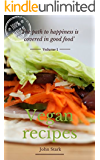 VEGAN RECIPES COOKBOOK 1: VEGAN HEALTH COOKBOOK (THE PATH TO HAPPINESS IS COVERED IN GOOD FOOD) (English Edition)