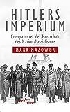 Hitlers Imperium: Europa unter der Herrschaft des Nationalsozialismus - Mark Mazower