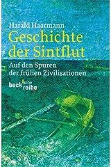 Geschichte der Sintflut: Auf den Spuren der frühen Zivilisationen (Beck'sche Reihe) Taschenbuch
