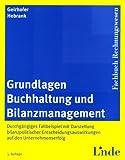 Image de Grundlagen Buchhaltung und Bilanzmanagement: Durchgängiges Fallbeispiel mit Darstellung bilanzpolitischer Entscheidungsauswirkungen auf den Unternehm