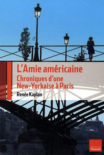 L'Amie américaine : Chroniques d'une New-Yorkaise à Paris