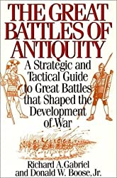 The Great Battles of Antiquity: A Strategic and Tactical Guide to Great Battles that Shaped the Development of War by Richard A. Gabriel (1994-12-30)