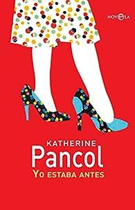 Yo Estaba Antes par Katherine Pancol