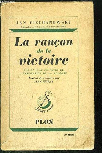 LA RANCON DE LA VICTOIRE par CIECHANOWSKI JEAN