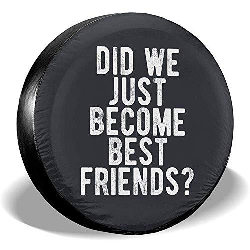Kncsru Siamo Appena diventati i Migliori Amici Copertura per Ruota di scorta Impermeabile a Prova di Polvere per Jeep, rimorchio, Camper, SUV, Camion e Altri Veicoli 15 Po