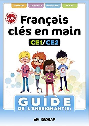 Français Clés en mains CE1/CE2 : Guide de l'enseignant(e) (1Cédérom)