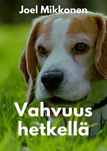 Vahvuus Hetkella (Finnish Edition) por Joel  Mikkonen