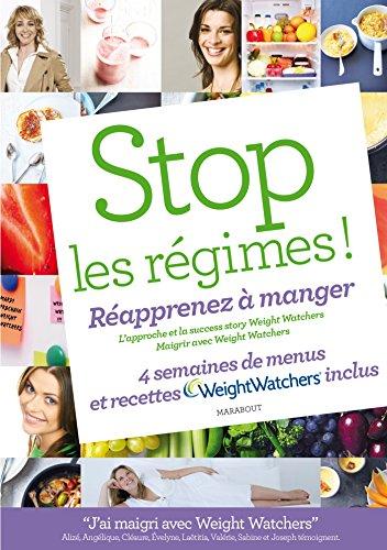 stop-les-regimes-reapprenez-a-manger-avec-weight-watchers-4-semaines-de-menus-et-recettes